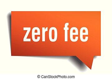 zero fee orange 3d speech bubble - zero fee orange 3d square...