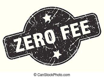 zero fee round grunge isolated stamp