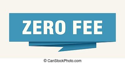 zero fee sign. zero fee paper origami speech bubble. zero...