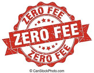 zero fee stamp. sign. seal