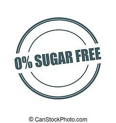 Zero percent sugar free Grey stamp text on circle on white background
