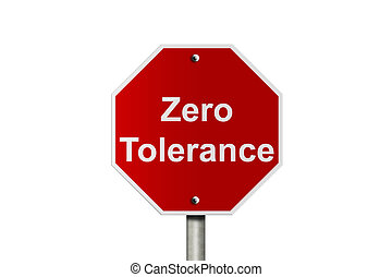 Zero Tolerance - An American road stop sign isolated on...