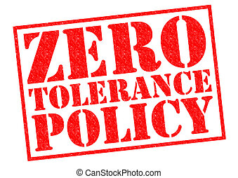 ZERO TOLERANCE POLICY red Rubber Stamp over a white...