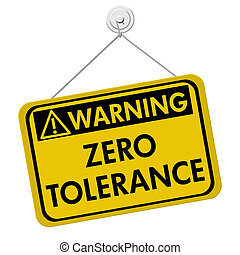 Zero Tolerance Warning Sign, A yellow and black sign with...