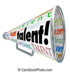 zijn, alles, rechts, talent, persoon, bullhorn, recruited, bekwaam, vooruitzichten, roepende, carrière, werk, talent, kandidaten, woord, nieuw, megafoon, beroep, of, gelegenheid, werkmannen