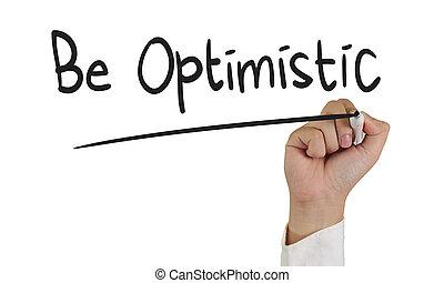 zijn, optimistisch