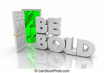 zijn, stoutmoedig, deur open, nieuw, gelegenheid, moed, moed, woord, 3d, illustratie