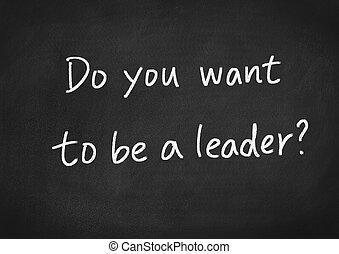 zijn, u, leider, willen