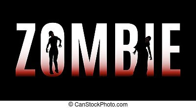 Zombie - Big word zombie isolated on a black background