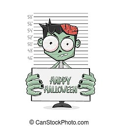Zombie suspect and text Happy Halloween - Suspect zombie...