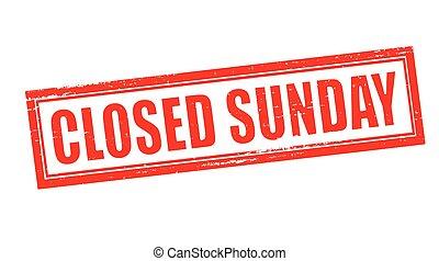zondag, gesloten