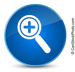 Zoom in icon elegant blue round button
