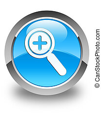Zoom in icon glossy cyan blue round button