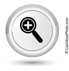 Zoom in icon prime white round button