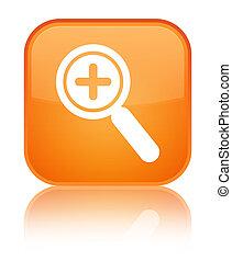 Zoom in icon special orange square button
