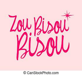 zou, bisou