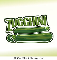Zucchini - Vector illustration on the theme of the logo for...