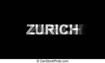 ZURICH Glitch Text Abstract Vintage Twitched 4K Loop Motion Animation . Black Old Retro Digital TV Glitch Effect Including Twitch, Noise, VHS, Distortion.